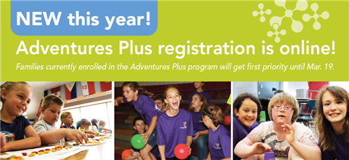 New this year - Adventures Plus registration is online!