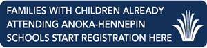 Families with children already attending Anoka-Hennepin Schools start registration here